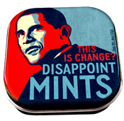 "Obama DisappointMINTs taken off a college bookstore shelf because a State Democrat Congressman was ""offended,"" obviously hating diversity, freedom of speech, and our capitalist marketplace.  He needs to resign immediately so he doesn't ""offend"" the people of Tennessee and the military that defends those important principles of our Republic."