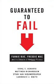 In Guaranteed to Fail, a quartet of New York University professors from its Stern School of Business, focus on the 'debacle of mortgage finance' that Fannie and Freddie helped create, and offer a plan for reform.