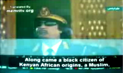 "All the people in the Arab and Islamic world and in Africa applauded this man,"" continued Gadhafi. ""They welcomed him and prayed for him and for his success, and they may have even been involved in legitimate contribution campaigns to enable him to win the American presidency."